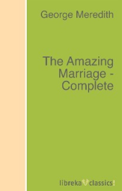 George Meredith The Amazing Marriage - Complete george meredith the adventures of harry richmond complete