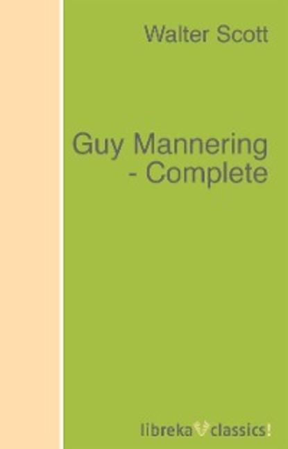 Walter Scott Guy Mannering - Complete guy mannering