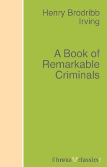 H. B. Irving A Book of Remarkable Criminals lang w h a text book of botany