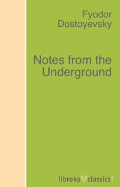 Fyodor Dostoyevsky Notes from the Underground fyodor dostoyevsky notes from underground the double and other stories