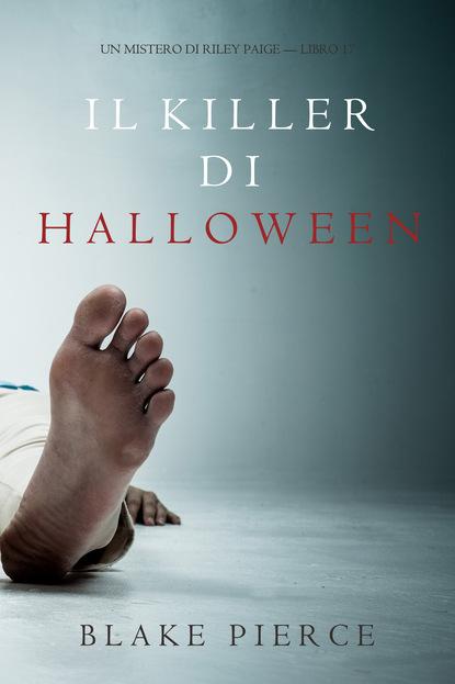 Фото - Блейк Пирс Il Killer di Halloween блейк пирс il look perfetto