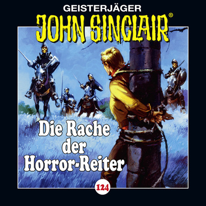 Jason Dark John Sinclair, Folge 124: Die Rache der Horror-Reiter jason dark der beginn die hexerin folge 1