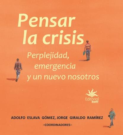 Adolfo Eslava Gómez Pensar la crisis herbert king el vivir y pensar orgánicos