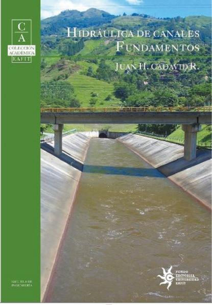 Juan H. Cadavid R Hidráulica de canales: fundamentos miguel serna el oficio del sociólogo en uruguay en tiempos de cambio