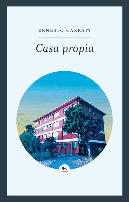 Ernesto Garratt Casa propia недорого