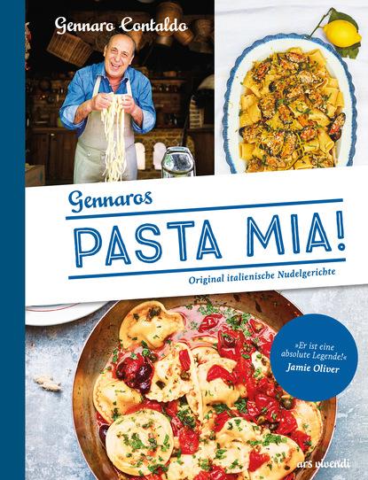 Gennaro Contaldo Pasta Mia! (eBook)