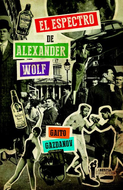 Gaito Gazdanov El espectro de Alexander Wolf alexander valencia cabrera confesiones de un bartender desconocido