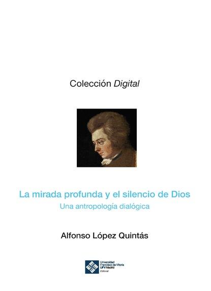 Alfonso López Quintás La mirada profunda y el silencio de Dios aris rayaki dios nos llama o la profecia del amor una revelacion de amor paz y bondad
