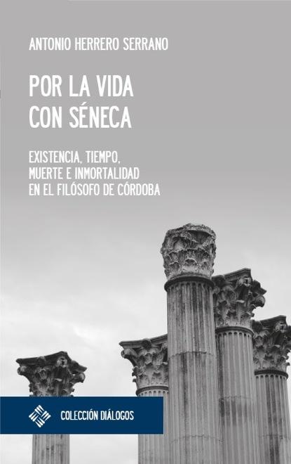 Antonio Herrero Serrano Por la vida con Séneca недорого