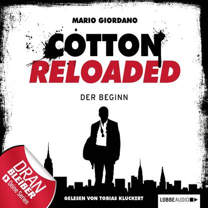 Mario Giordano Jerry Cotton - Cotton Reloaded, Folge 1: Der Beginn mario giordano tante poldi und der gesang der sirenen sizilienkrimi 5 gekürzt