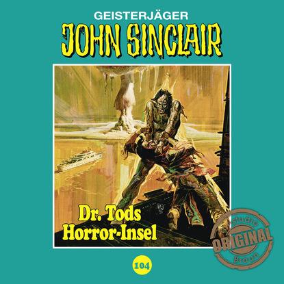 Jason Dark John Sinclair, Tonstudio Braun, Folge 104: Dr. Tods Horror-Insel jason dark john sinclair folge 16 die horror cops 1 3