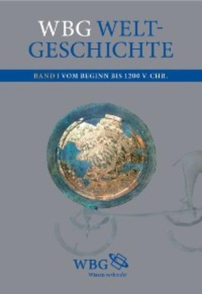 Группа авторов wbg Weltgeschichte Bd. I группа авторов menschen die geschichte schrieben