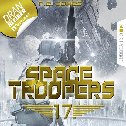 P. E. Jones Blutige Ernte - Space Troopers, Folge 17 (Ungekürzt) christian humberg mission genesis die zweite erde folge 5 angriff ungekürzt