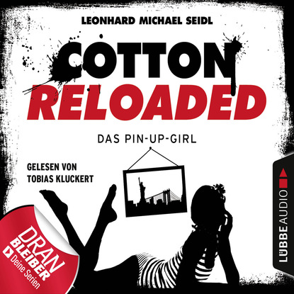 Фото - Leonhard Michael Seidl Jerry Cotton, Cotton Reloaded, Folge 31: Das Pin-up-Girl linda budinger jerry cotton cotton reloaded sammelband 5 folgen 13 15