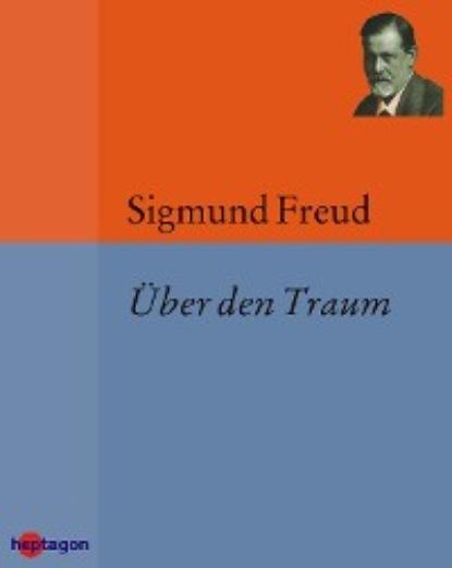 Фото - Sigmund Freud Über den Traum sigmund freud beyond the pleasure principle