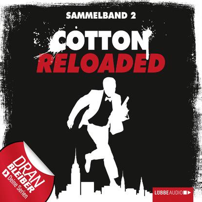 Фото - Alexander Lohmann Jerry Cotton - Cotton Reloaded, Sammelband 2: Folgen 4-6 linda budinger cotton reloaded sammelband 9 folgen 25 27