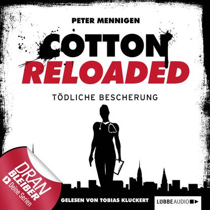 Peter Mennigen Jerry Cotton - Cotton Reloaded, Folge 15: Tödliche Bescherung peter mennigen jerry cotton cotton reloaded folge 15 tödliche bescherung