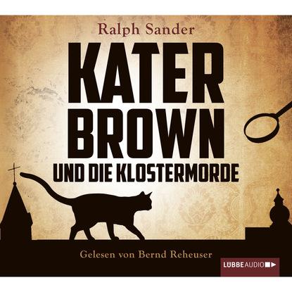 Ralph Sander Kater Brown und die Klostermorde недорого