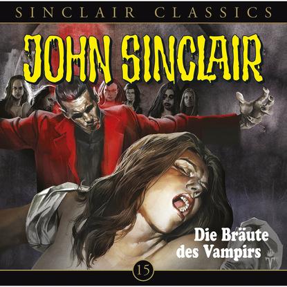 John Sinclair - Classics, Folge 15: Die Br?ute des Vampirs