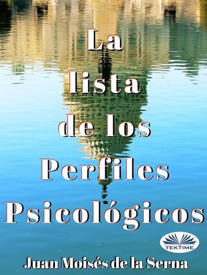 Dr. Juan Moisés De La Serna La Lista De Los Perfiles Psicológicos sandra blázquez me dije hazlo y lo hice