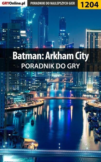 Фото - Jacek Hałas «Stranger» Batman: Arkham City ian stewart jak pokroić tort i inne zagadki matematyczne