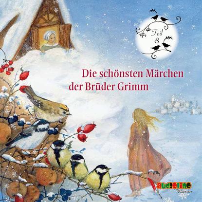 Jakob Grimm Die schönsten Märchen der Brüder Grimm, Teil 8, Teil 8 jakob grimm die schönsten märchen der brüder grimm teil 1