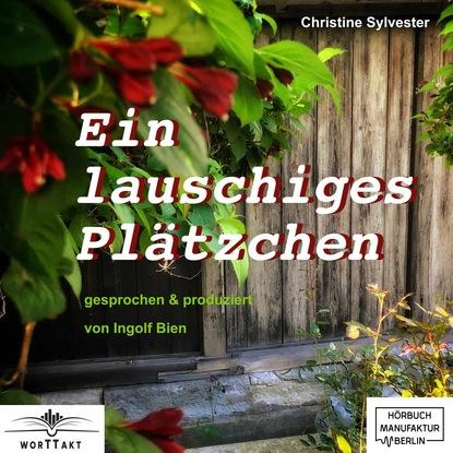 Фото - Christine Sylvester Ein lauschiges Plätzchen (ungekürzt) wolfram porr ottmar hitzfeld