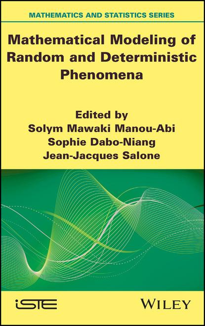 Группа авторов Mathematical Modeling of Random and Deterministic Phenomena недорого