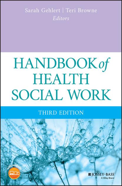 gehlert sarah handbook of health social work Sarah Gehlert Handbook of Health Social Work