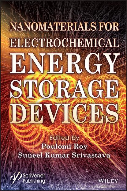 Группа авторов Nanomaterials for Electrochemical Energy Storage Devices ashutosh tiwari intelligent nanomaterials