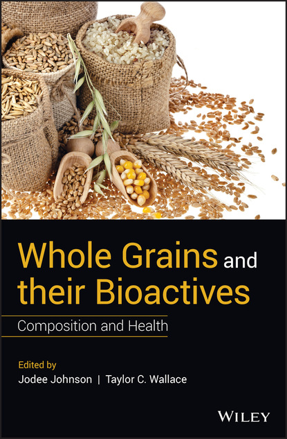 Группа авторов Whole Grains and their Bioactives недорого