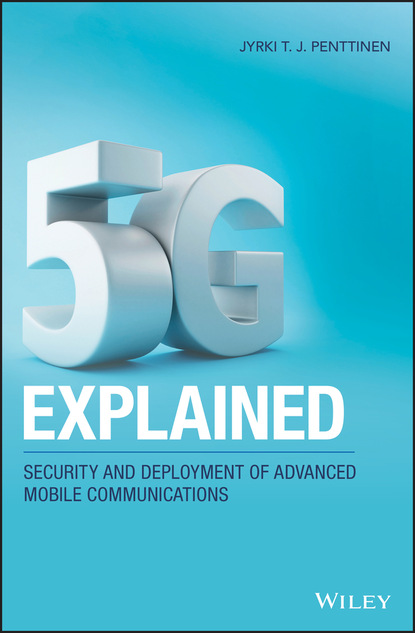 Jyrki T. J. Penttinen 5G Explained jyrki t j penttinen wireless communications security solutions for the internet of things