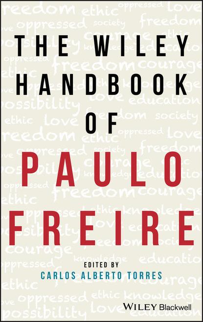 Фото - Группа авторов The Wiley Handbook of Paulo Freire jorge antonio alonso freire cuarentena atenuada