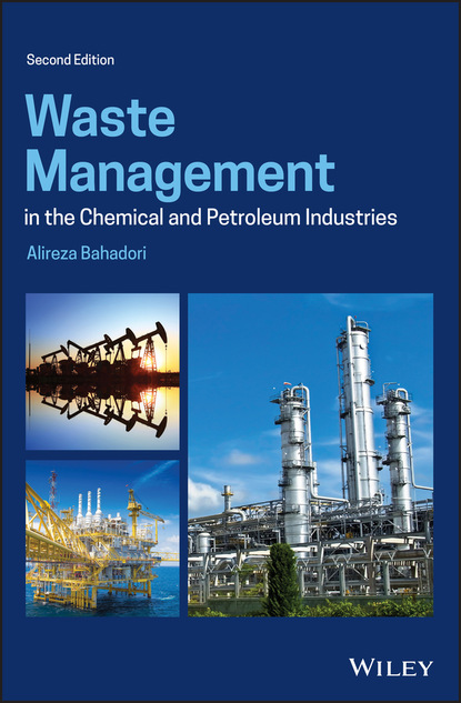 Alireza Bahadori Waste Management in the Chemical and Petroleum Industries claus christ production integrated environmental protection and waste management in the chemical industry