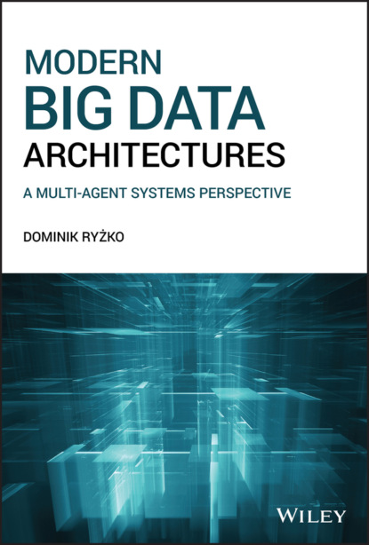 Dominik Ryzko Modern Big Data Architectures guanrong chen distributed cooperative control of multi agent systems