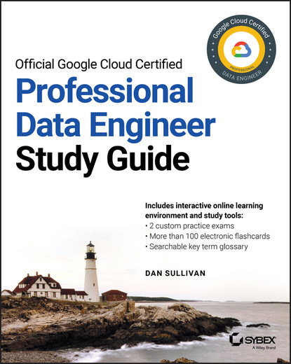 Фото - Dan Sullivan Official Google Cloud Certified Professional Data Engineer Study Guide david higby clinton aws certified solutions architect study guide