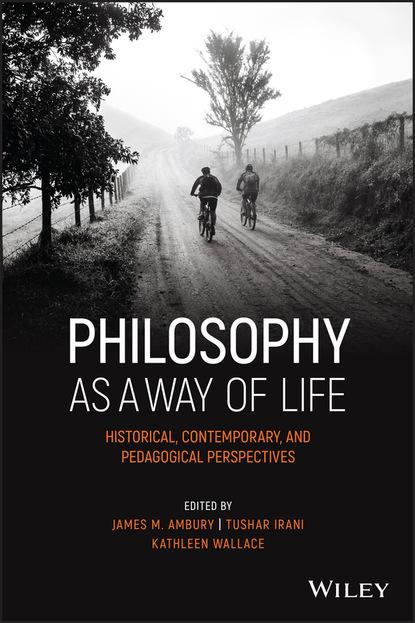 группа авторов deadpool and philosophy Группа авторов Philosophy as a Way of Life