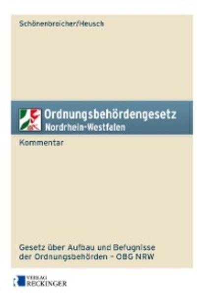 Klaus Schönenbroicher Ordnungsbehördengesetz Nordrhein-Westfalen – Kommentar недорого