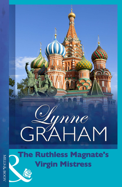 Lynne Graham The Ruthless Magnate's Virgin Mistress недорого