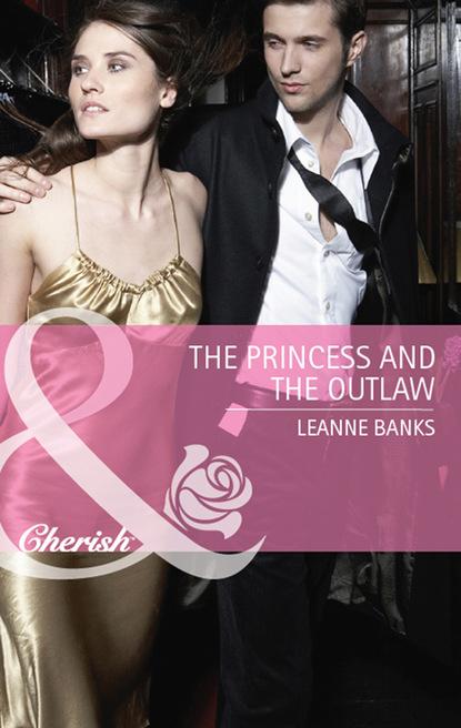 Фото - Leanne Banks The Princess and the Outlaw leanne banks filho inesperado