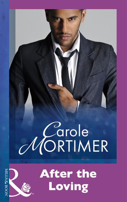 Кэрол Мортимер After The Loving carole mortimer a maldição do siciliano