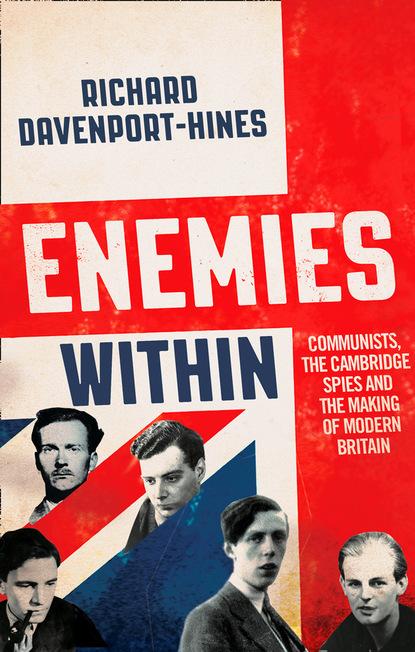 Richard Davenport-Hines Enemies Within richard davenport hines voyagers of the titanic