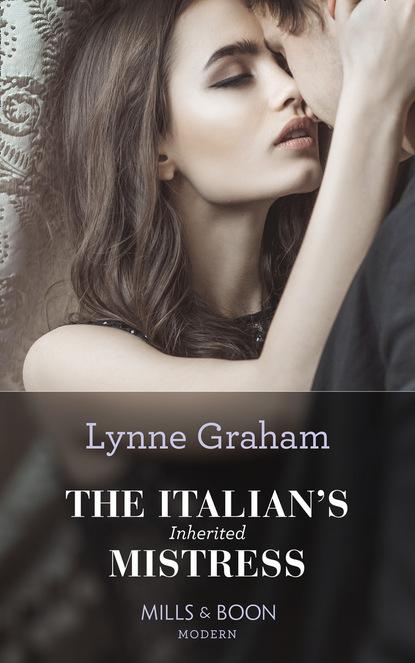 Lynne Graham The Italian's Inherited Mistress недорого