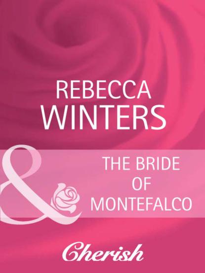 Rebecca Winters The Bride of Montefalco фото