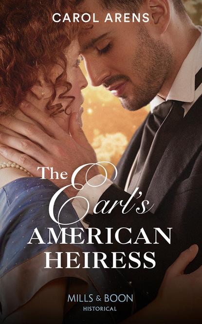 Carol Arens The Earl's American Heiress недорого