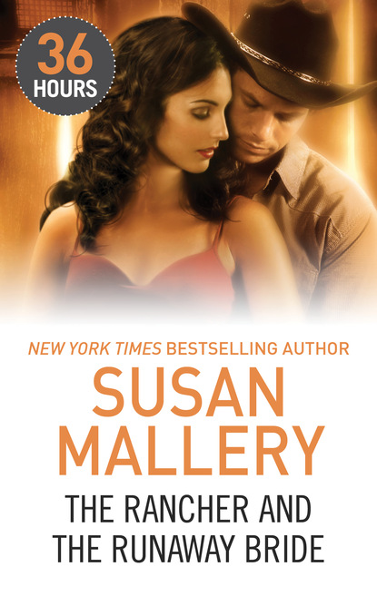 Susan Mallery The Rancher and the Runaway Bride