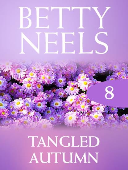 Фото - Betty Neels Tangled Autumn betty neels the doctor s girl