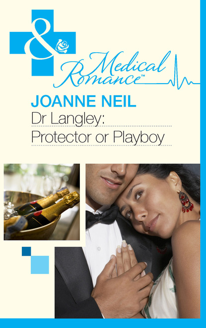 Joanna Neil Dr Langley: Protector or Playboy? недорого