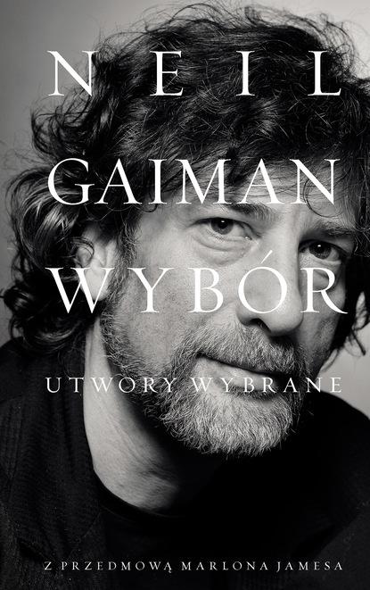 Neil Gaiman Utwory wybrane neil gaiman chłopaki anansiego