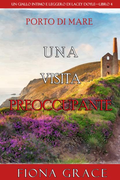 Фиона Грейс Una visita preoccupante sollazzo fidelia un fine settimana a …venezia libro mp3 descargable